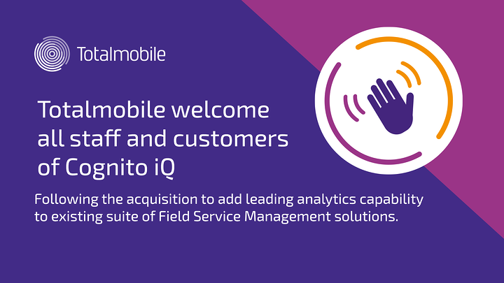 Totalmobile Acquires Cognito iQ To Add Leading Analytics Capability To Existing Suite Of Field Service Management Solutions