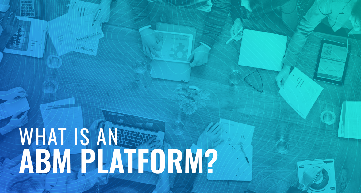 What is an Account-Based Marketing Platform?