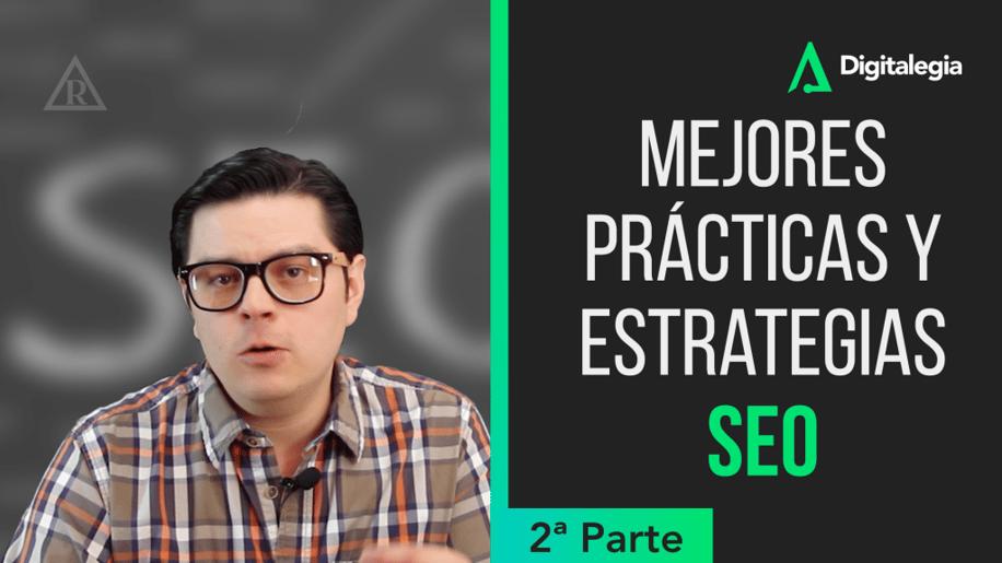 [VIDEO] MEJORES PRÁCTICAS Y ESTRATEGIAS SEO - 2ª Parte