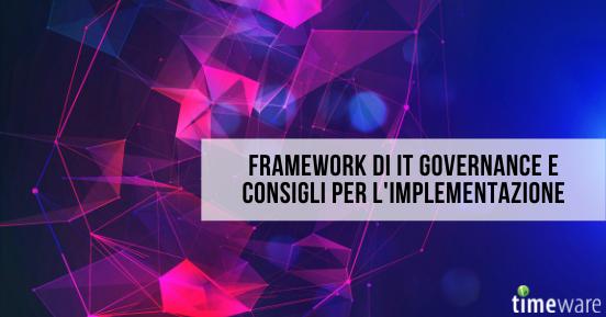 Framework di IT Governance e consigli per l'implementazione