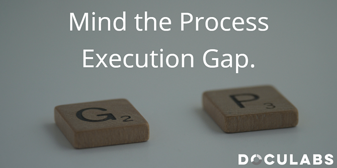 Mind the process execution gap and reap hundreds of millions of dollars in benefits.
