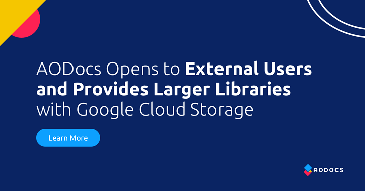 AODocs Opens to External Users and Provides Larger Libraries with Google Cloud Storage