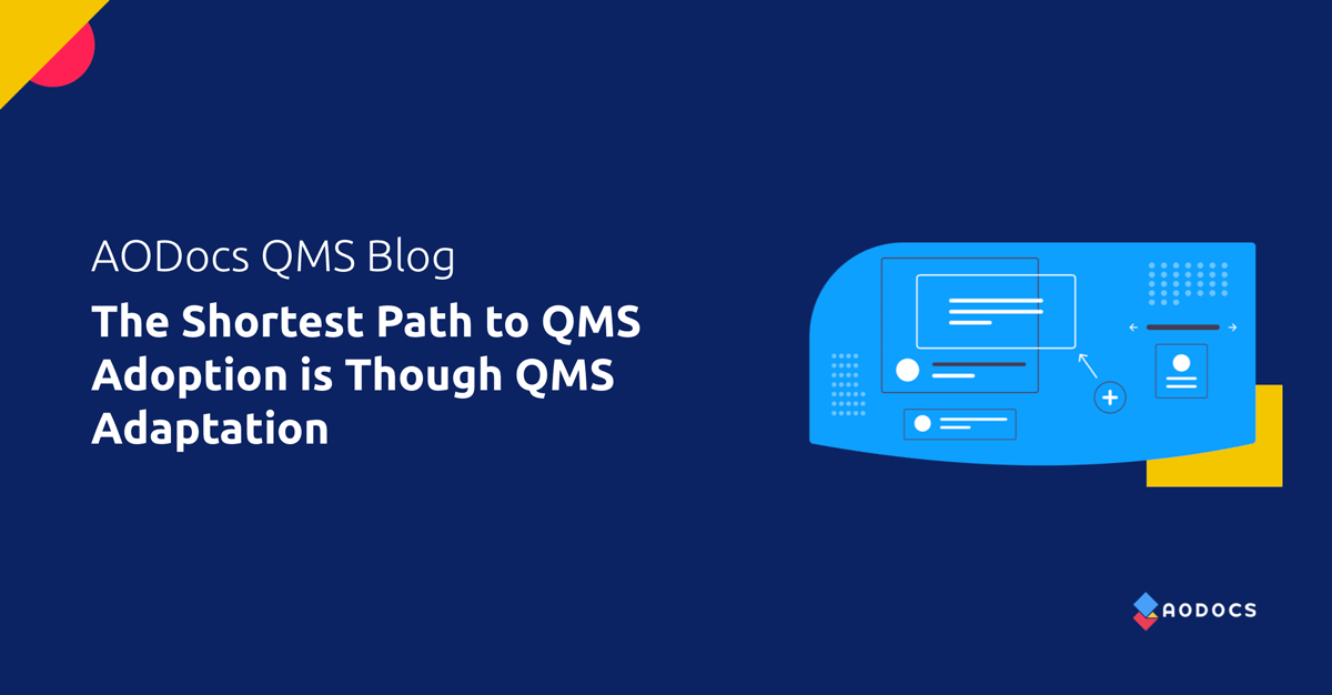 The Shortest Path to QMS Adoption is Though QMS Adaptation
