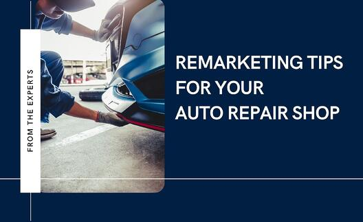 5 Remarketing Tips for Your Auto Repair Shop