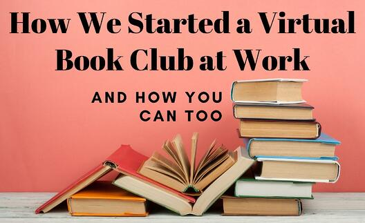 How We Started a Virtual Book Club at Work and How You Can Too