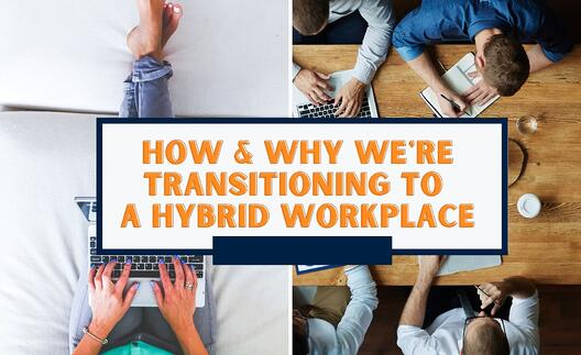 How and Why We're Transitioning to a Hybrid Workplace Post-Pandemic