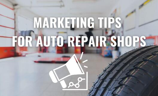7 Marketing Tips For Your Auto Repair Shop