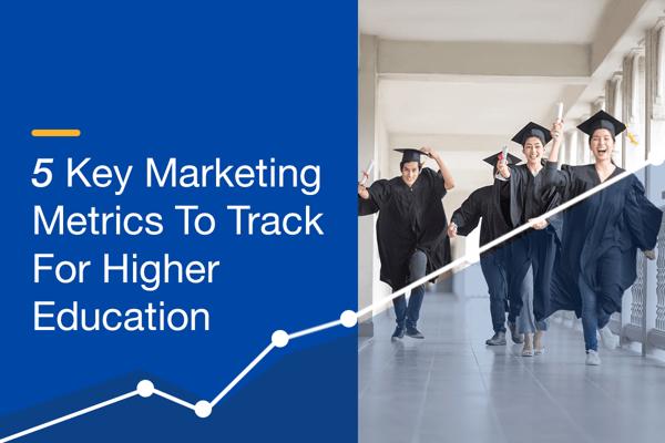 5 Key Marketing Metrics To Track For Higher Education