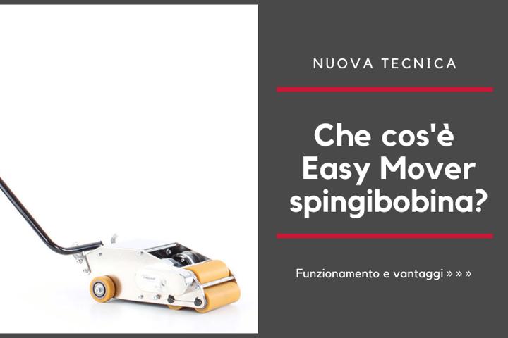 Che cos'è Easy Mover spingibobina?