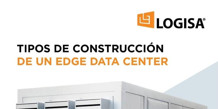 tipos de construccion edge data center