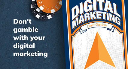 Don't gamble with your brand's digital marketing