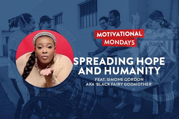 Motivational Mondays: Spreading Hope and Humanity Featuring Simone Gordon AKA Black Fairy Godmother