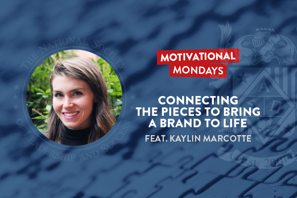Motivational Mondays: Connecting the Pieces to Bring a Brand to Life Feat. Kaylin Marcotte