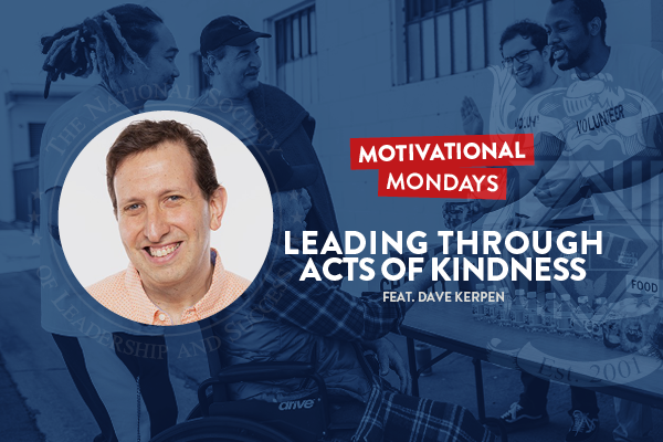 Motivation Mondays: Leading Through Acts of Kindness Feat. Dave Kerpen