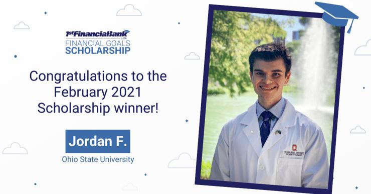 February 2021 1st Financial Bank USA Financial Goals Scholarship Winner: Jordan F.