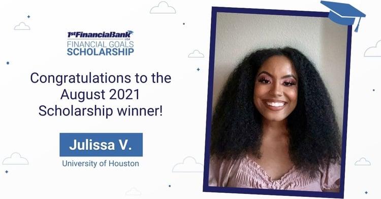 August 2021 1st Financial Bank USA Financial Goals Scholarship Winner: Julissa V.