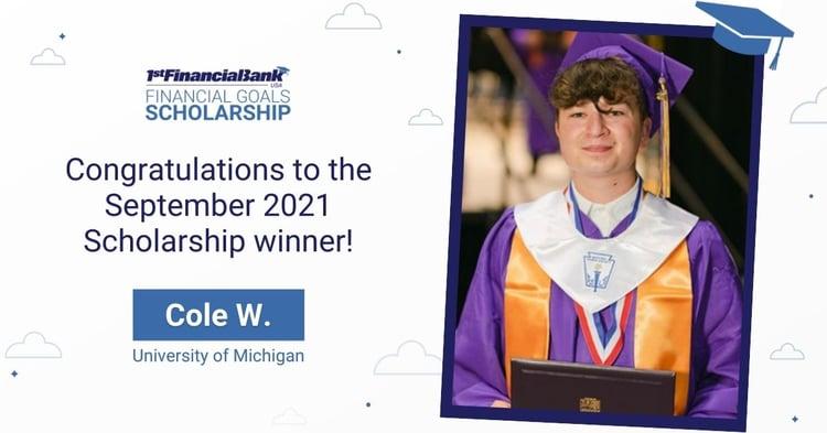 September 2021 1st Financial Bank USA Financial Goals Scholarship Winner: Cole W.