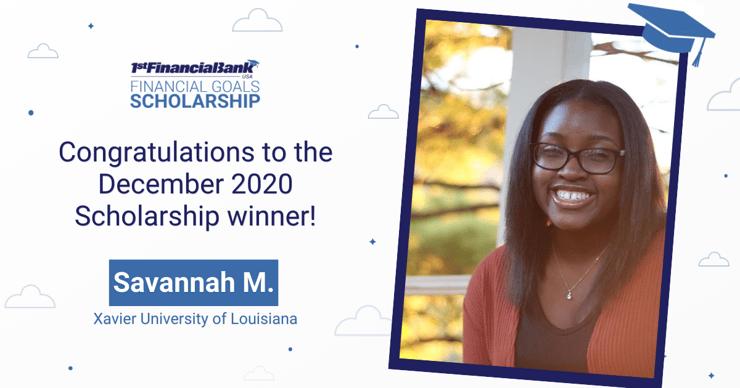 December 2020 1st Financial Bank USA Financial Goals Scholarship Winner: Savannah M.