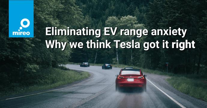Eliminating EV range anxiety - why we think Tesla got it right