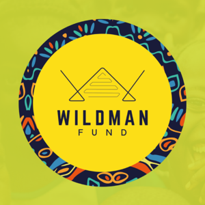 Life's Short, Live Wild - An Update from The Wildman Fund