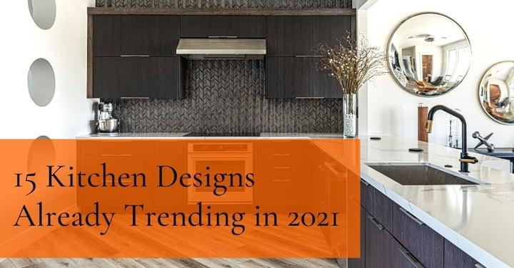 15 Kitchen Designs Already Trending in 2021