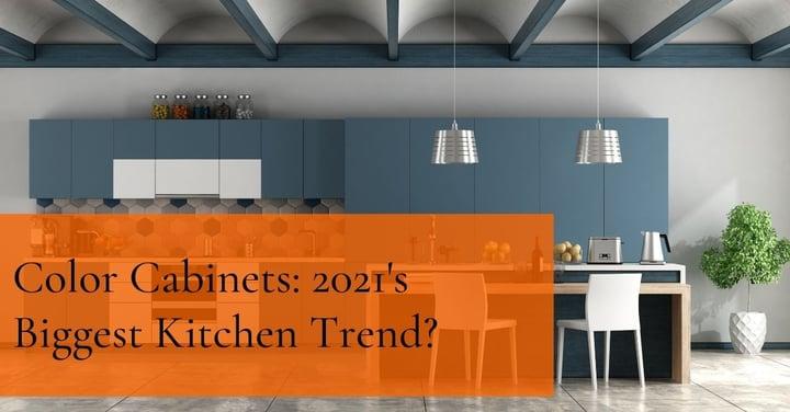Color Cabinets: 2021's Biggest Kitchen Trend?