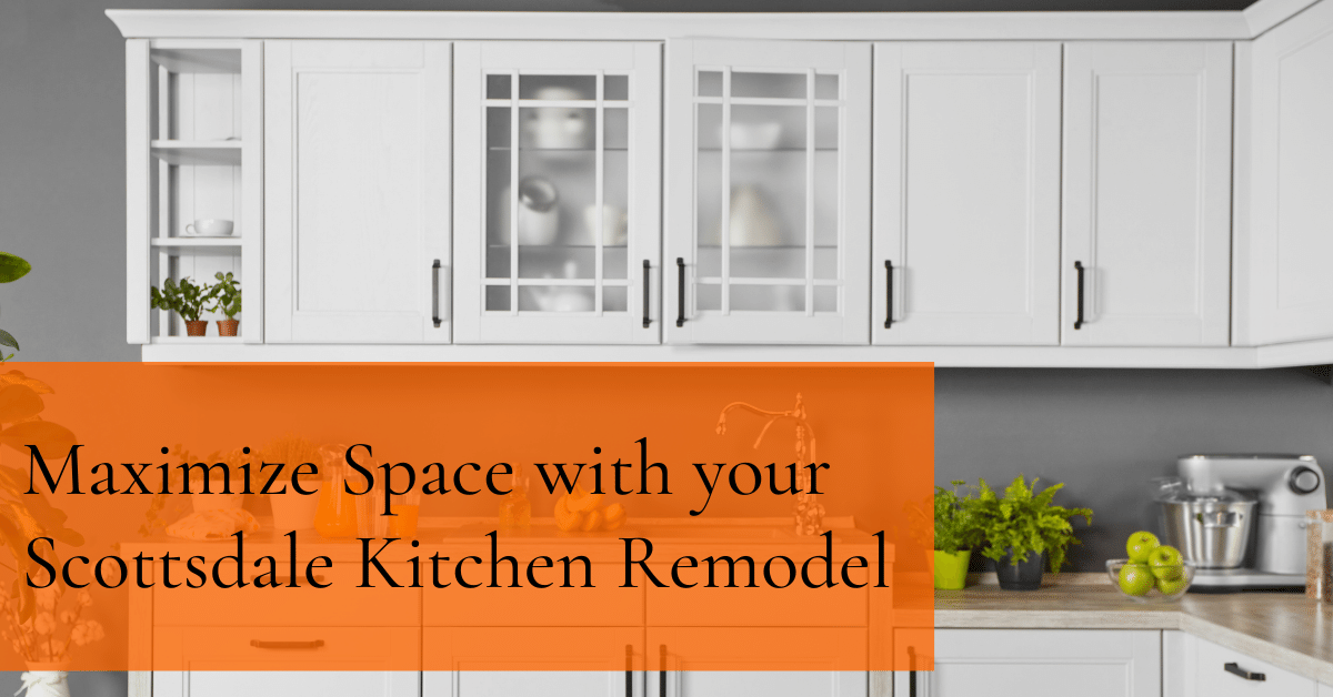 Maximize Space with your Scottsdale Kitchen Remodel