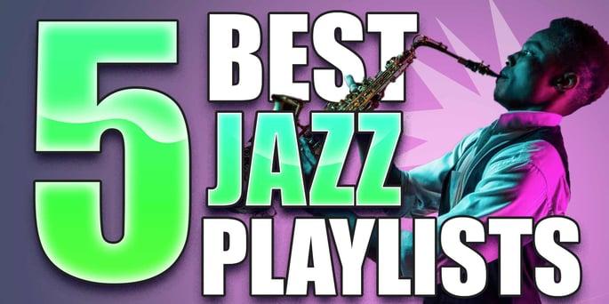 5 Best Jazz Spotify Playlists To Submit Music To