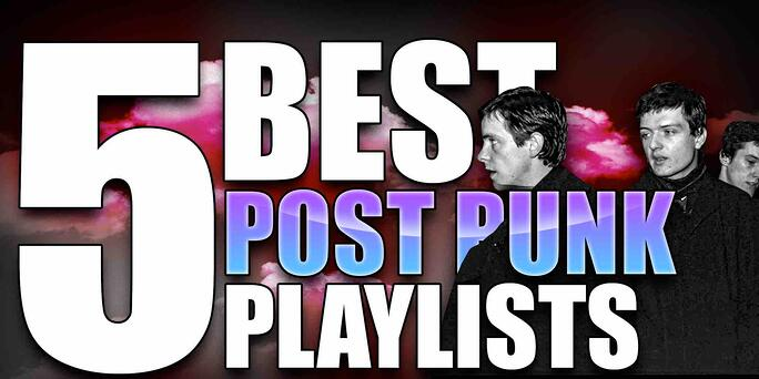 Top 5 Post Punk Spotify Playlists to Submit to in 2021