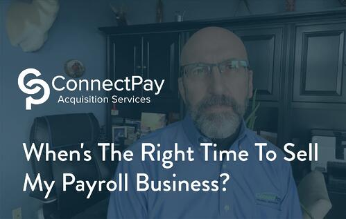 When's The Right Time To Sell My Payroll Business?