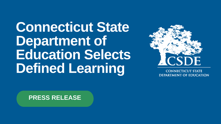 The Connecticut State Department of Education Selects Defined Learning as Statewide Vendor Partner