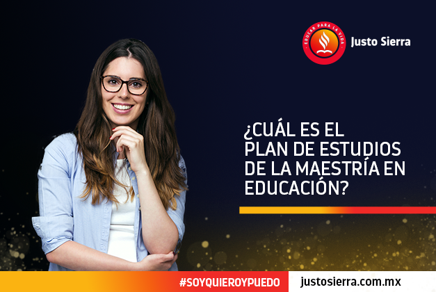 ¿Cuál es el plan de estudios de la Maestría en Educación?