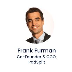 Frank Furman, Co-Founder & Chief Growth Officer, PadSplit