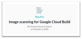 Image scanning for Google Cloud Build