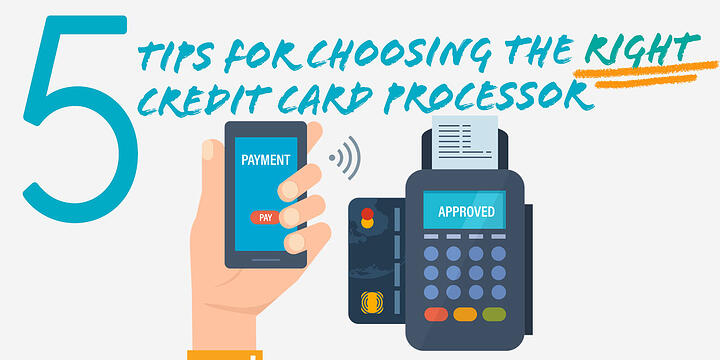 5 tips for choosing the right credit card processor