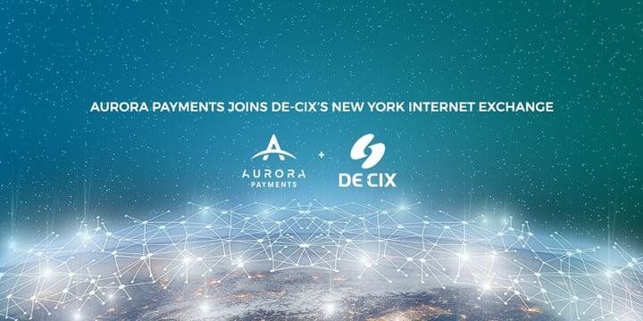 Aurora Payments Joins DE-CIX's New York Internet Exchange
