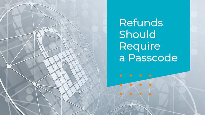 Refunds Should Require a Passcode