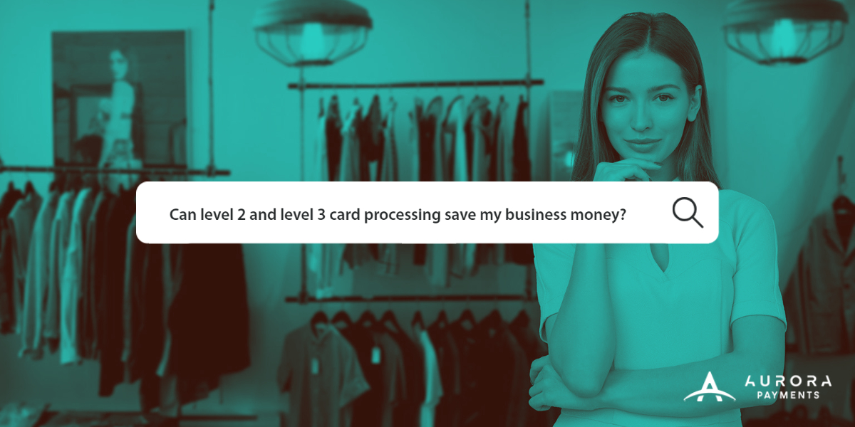 Lower credit card processing fees with Level 2 and Level 3 processing