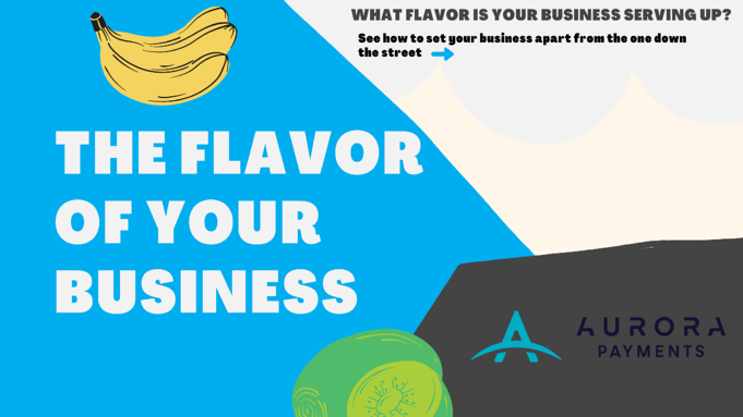 The Flavor of Your Business