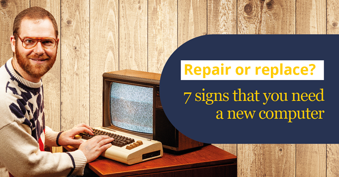 Repair or replace? 7 signs that you need a new computer