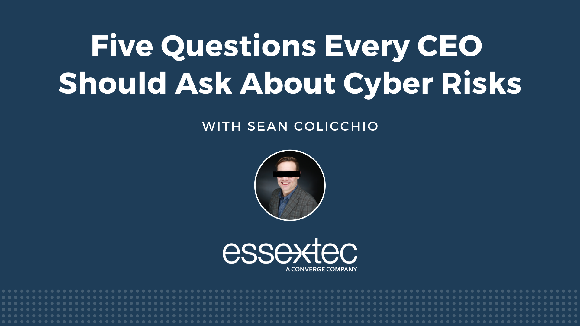 Five Questions Every CEO Should Ask About Cyber Risks