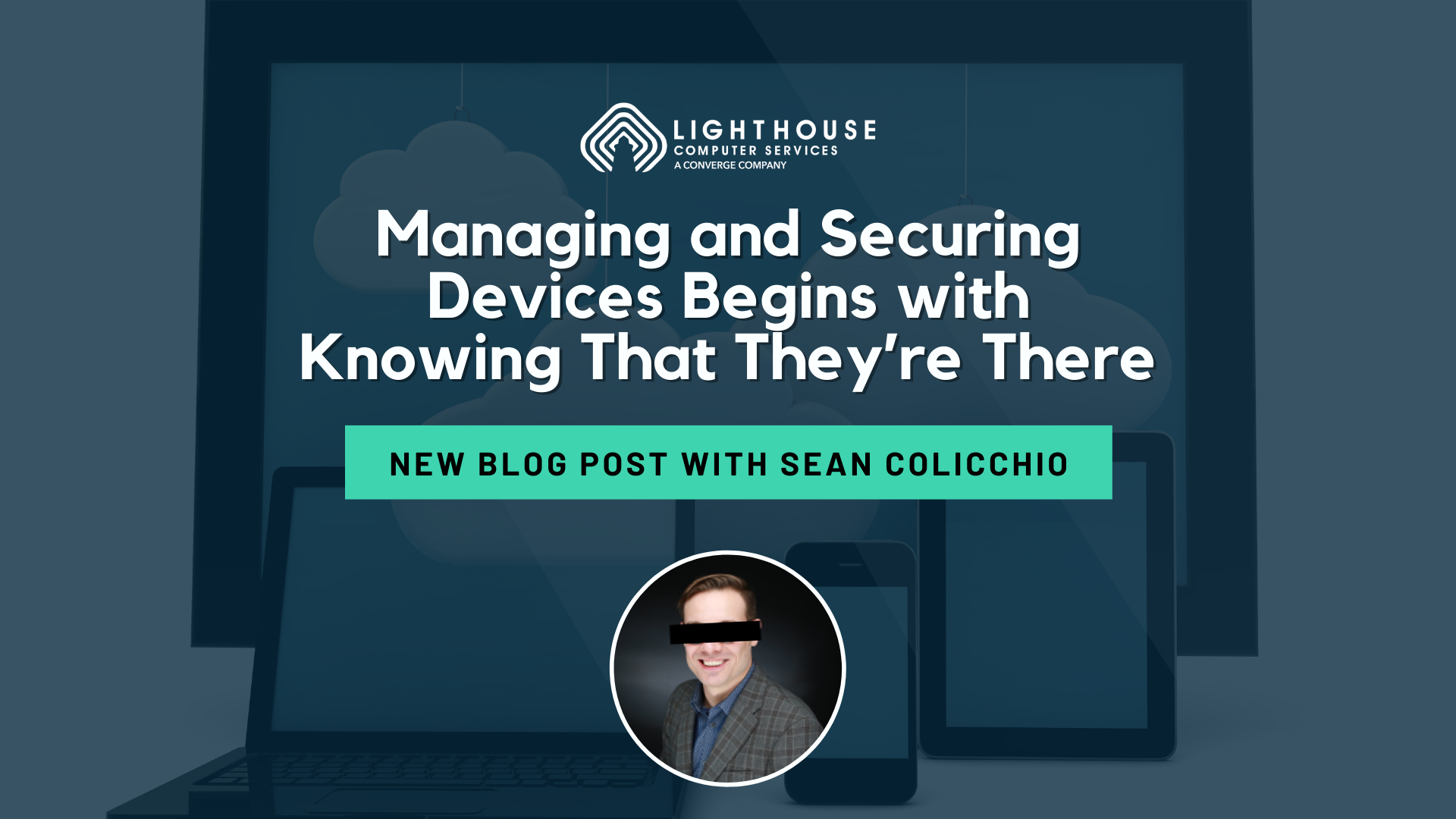 Managing and Securing Devices Begins With Knowing That They're There
