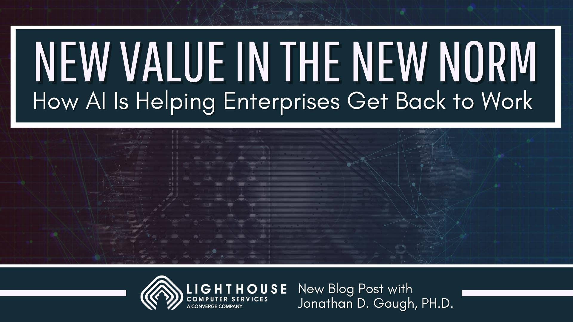 New Value in the New Norm: How AI Is Helping Enterprises Get Back to Work
