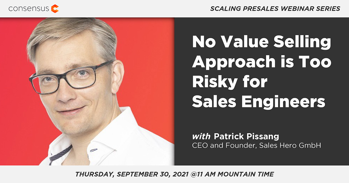 Webinar: No Value Selling Approach is Too Risky for Sales Engineers