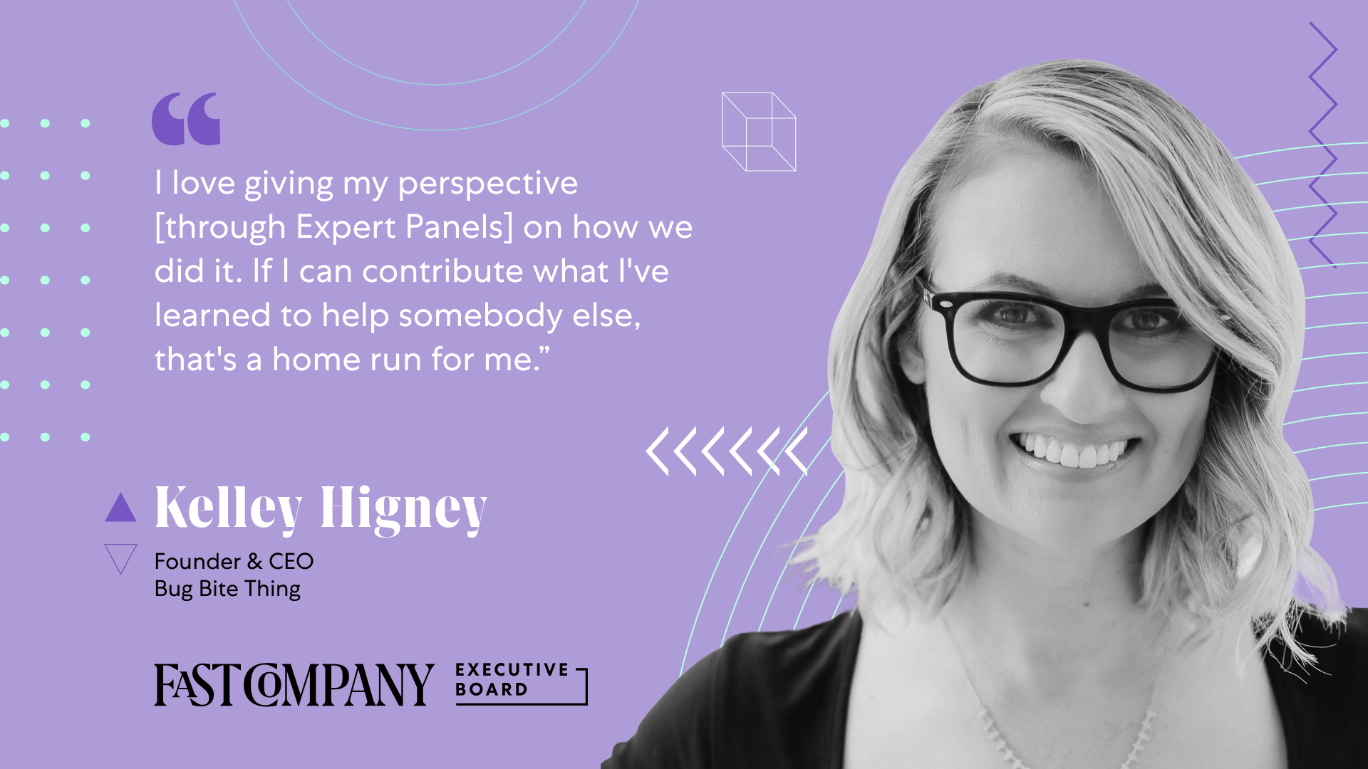 Through Fast Company Executive Board, Kelley Higney Shares Her Perspective to Help Others